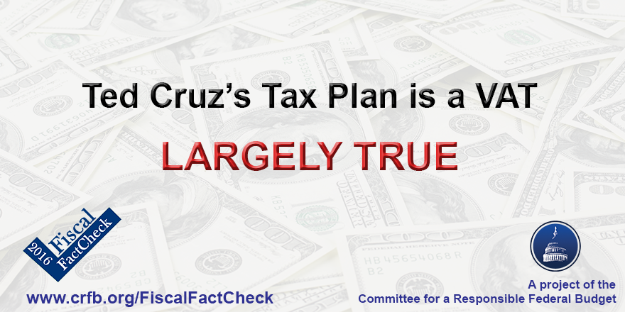 Ted Cruz's Tax Plan is a VAT | Committee for a Responsible ...